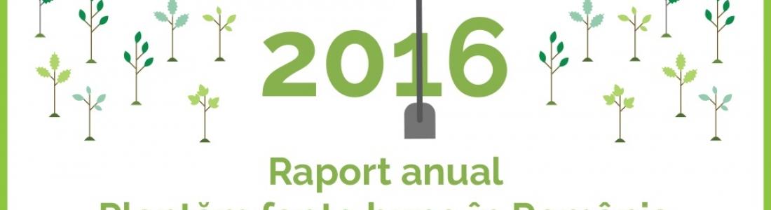 Plantăm fapte bune în România publică Raportul anual 2016